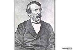"""I am a missionary, heart and soul,"" wrote Livingstone. ""God had an only Son, and He was a missionary and a physician. A poor, poor imitation of Him I am, or wish to be."" In this service I hope to live; in it I wish to die."" No other person has done more to further mission efforts than David Livingstone. ..."
