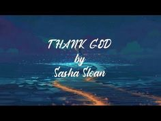 Sasha Sloan - Thank God (Lyrics) (New Song Music Web, Music Songs, New Lyrics, Bell Button, Rca Records, Thank God, News Songs, Did You Know, Don't Forget