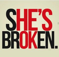 Hes ok. But shes broken.