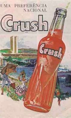 vintage Brazilian ad for Crush Posters Vintage, Vintage Signs, Vintage Ads, Vintage Images, Vintage Pictures, Vintage Items, Old Advertisements, Retro Advertising, Retro Ads