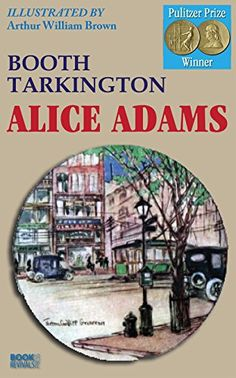 Alice Adams (illustrated by Arthur William Brown) by Booth Tarkington