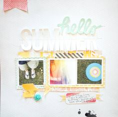 #papercraft #scrapbook #layout.  hello summer