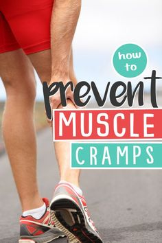 How to prevent muscle cramps while running and after you finish that run!