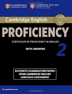 Cambridge English Proficiency 2 Student's Book with Answers: Authentic Examination Papers from Cambridge English Language Assessment: Amazon.it: Cambridge Esol: Libri in altre lingue