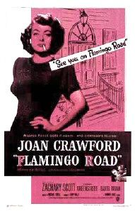 Flamingo Road (1949) is a Warner Bros. feature film starring Joan Crawford, Zachary Scott, Sydney Greenstreet and David Brian in a noir story about small town political corruption. The screenplay by Edmund H. North was based on a play by Robert and Sally Wilder, which was adapted from Robert Wilder's 1942 novel. The film was directed by Michael Curtiz and produced by Jerry Wald. Flamingo