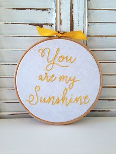you are my sunshine . hand embroidery . nursery decor .