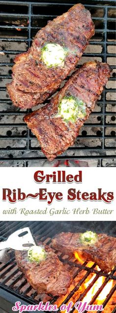 These Grilled Rib-Eye Steaks with Roasted Garlic Herb Butter are the most spectacular, melt in your mouth, grilled perfection you could ever ask for! #steak #beef #grilling #dinnerideas via @sparklesofyum