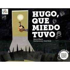 Hugo que miedo tuvo liburua. Mercé Ubach.