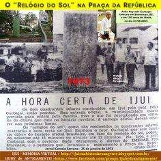 """IJUÍ - RS - Memória Virtual: O """"Relógio do Sol"""" na Praça da República de Ijuí....."""