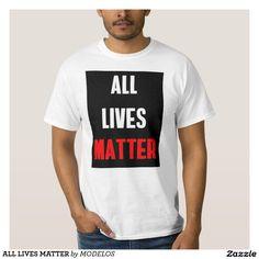 ALL LIVES MATTER TEE SHIRT