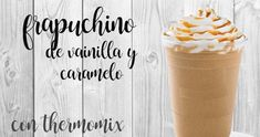 Frapuchino de vainilla y caramelo con thermomix Nada como el calor para disfrutar de un buen frapuchino como ya pusimos la receta hace poco tiempo … leer Ice Milk, Gram Of Sugar, Starbucks Recipes, Frappuccino, Vanilla Flavoring, Recipe For 4, Smoothie Recipes, Smoothies, Mousse