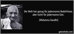 http://gutezitate.com/zitate-bilder/zitat-die-welt-hat-genug-fur-jedermanns-bedurfnisse-aber-nicht-fur-jedermanns-gier-mahatma-gandhi-131899.jpg