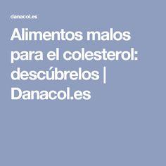 Alimentos malos para el colesterol: descúbrelos | Danacol.es