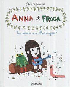 Anna et Froga, Tome 1 : Tu veux un chwingue ?