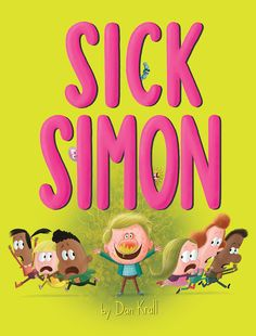 Sick Simon by Dan Krall The must-read book of flu season.