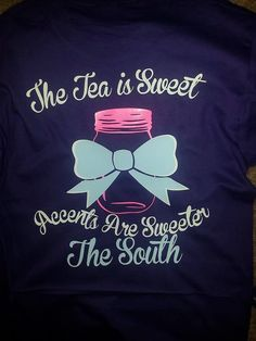 The Tea is Sweet, Accents are Sweeter! The South Crew neck T-Shirt    PLEASE CHECK SHOP HOME PAGE FOR CURRENT SHIPPING TIME!    We also have