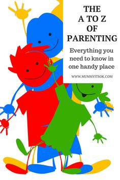 A to Z of Parenting | Parenting Life | Learn As A Parent | Parenting Terms | Parenting Guide | Parenting Help |