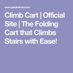 Climb Cart | Official Site | The Folding Cart that Climbs Stairs with Ease!
