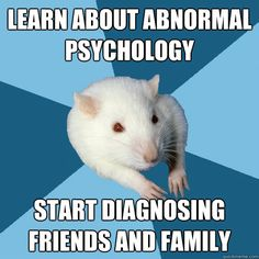 learn about abnormal psychology start diagnosing friends an - Psychology Major Rat