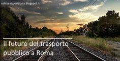 Il futuro del trasporto pubblico a Roma le nostre idee