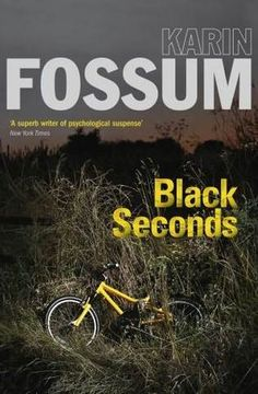 Black Seconds (2007) (The sixth book in the Inspector Sejer series) A novel by Karin Fossum