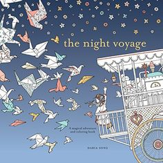 The Night Voyage: Magical Adventure and Coloring Book : Daria Song : 9780399579042 Holiday Mood, Holiday Stress, Song Time, Thomas Kinkade, Journey, Thing 1, Coloring Book Pages, Christmas Colors, Paperback Books