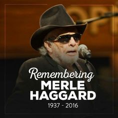 Lost one of Country musics' greats...RIP MERLE HAGGARD 4/6/16
