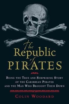 'The Republic of Pirates' by Colin Woodard - excellent read upon most of the famous names of piracy (Blackbeard, Rackham, Bellamy, Bonny.) including detail gleaned from recent archaeology. Pirate Art, Pirate Life, Pirate Ships, Pirate Crafts, Pirate Decor, Pirate History, Charles Vane, Famous Pirates, Golden Age Of Piracy