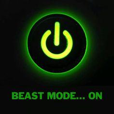 BEAST MODE ON !!!