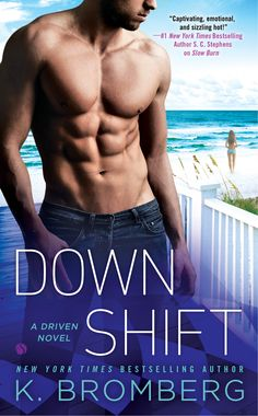 Down Shift (Driven #8) by K. Bromberg – out Oct. 4, 2016 (click to purchase)