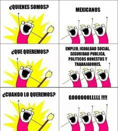 Que queremos? Mexicanos.... Pff