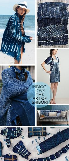 Indigo Love, the Art of Shibori / TÉLIO TEXTURES: {ROW 1} Girl beach, shibori cloth {ROW 2} shibori shawl, Made in Kind dress, Couch {ROW 3} Shibori techniques