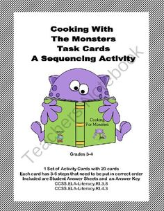 Cooking With The Monsters Task Cards- A Sequencing Activity Grades 3-4 from Mrs. Mc's Shop on TeachersNotebook.com -  (15 pages)  - Your students will enjoy the colorful, whimsical, monster themed task cards as they complete this fun activity to reinforce and increase their ability to correctly sequence sentences. Using their inference skills and transition words, the students put the