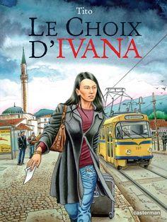 Victime de la Guerre Civile - Le Choix d'Ivana. Coup de coeur du BDSphère n°7.