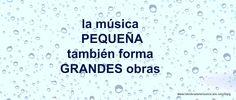 La música PEQUEÑA también forma GRANDES obras