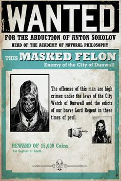 Wanted Poster - Corvo/The Masked Felon's Bounty For the abduction of Anton Sokolov