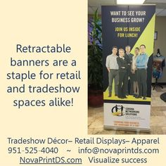 Retractable banners come in floor and table top versions, and the graphics can be changed to extend your investment! www.novaprintds.com