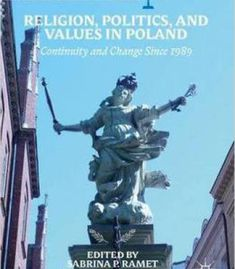 Religion Politics And Values In Poland: Continuity And Change Since 1989 PDF