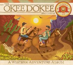 Okee Dokee Brothers new album, Saddle Up: a Western Adventure Album | Amazon