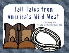 Tall Tales from America's Wild West:  A Literacy Unit that includes posters, book for students on tall tales, graphic organizers, a writing activity, and an assessment 2nd grade Snickerdoodles $