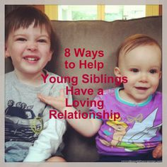 8 Ways to Help Young Siblings Have a Loving Relationship