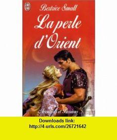 La Perle dOrient (9782290312568) Bertrice Small , ISBN-10: 2290312568  , ISBN-13: 978-2290312568 ,  , tutorials , pdf , ebook , torrent , downloads , rapidshare , filesonic , hotfile , megaupload , fileserve