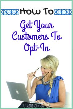 How to get your customers to opt in! This is THE BEST read!!! These tips are AWESOME!