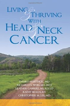 Living and Thriving With Head and Neck Cancer by Christopher M Lee MD. $19.95. Publication: June 15, 2012. Publisher: Provenir Publishing (June 15, 2012)
