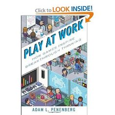 Play at Work: How Games Inspire Breakthrough Thinking: Adam L. Penenberg: 9781591844792: Amazon.com: Books