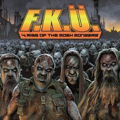 Rise of the Mosh Mongers - F.K.Ü.