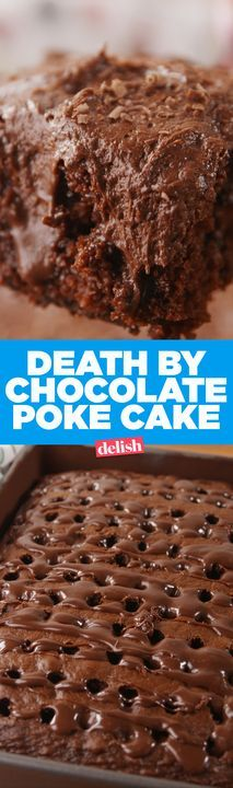 WARNING: Death By Chocolate Poke Cake will result in a serious food coma. Get the recipe from Delish.com.