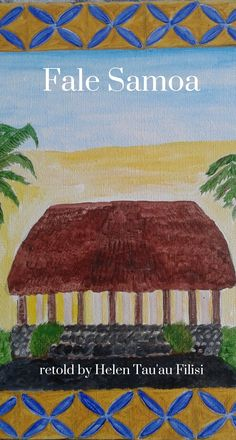 An ancient Samoan story about the origins of the traditional Samoan fale (house)
