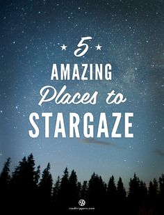 Visit these spots perfect for a bit of nighttime stargazing. Don't forget your telescope!
