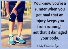 You know you're a runner when you get mad that an injury keeps you from running, not that it damaged your body. Running Race, Running Humor, Running Quotes, Running Motivation, Running Workouts, Running Tips, Fitness Motivation, Funny Running Memes, Disney Running